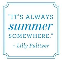 Judy this is so right for you today.  Not only is it a saying from Lilly, whom you love, but it is also so true of where you are right now HAWAII