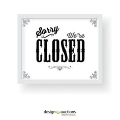 Sorry we are CLOSED sign printable instant by designauctionsnow, $5.00