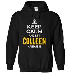 Keep Calm ᐂ Let COLLEEN Handle ItCOLLEEN