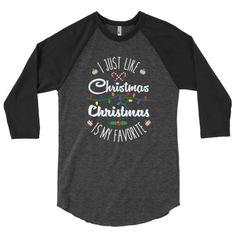 I just Like Christmas Is My Favorite Baseball Raglan Shirt