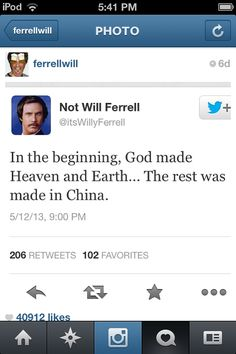 Funniest thing ever!!! It's some what true but god made the stuff 1st & China just followed!! -true story!!! Lol