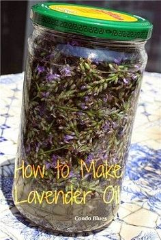 How to Make Lavender Oil -- Hah! Finally! Something I can do with all this damn lavender.