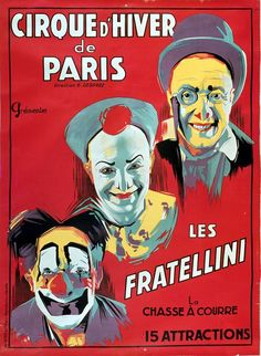 Poster advertising the 'Cirque d'Hiver de Paris' featuring the Fratellini Clowns, (colour litho) by French School century) Old Circus, Dark Circus, Circus Clown, Vintage Circus, Circus Art, Vintage Advertisements, Vintage Ads, Vintage Posters, Vintage Signs