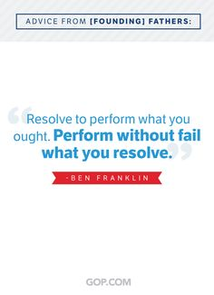 Wise words from our Founding Father, Benjamin Franklin. Our Legacy, Benjamin Franklin, Founding Fathers, Wise Words, Politics, Advice, Wisdom, America, Tips