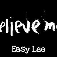 Easy Lee - Belive me by `Easy Lee on SoundCloud
