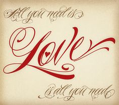.All you need is love.......
