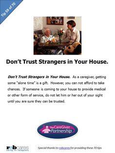 Tip 59 of 70 Tips for Caregivers  http://www.caregiverpartnership.com/