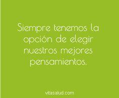 Buenos días!! Elige siempre pensamientos positivos!!! Más frases en http://www.vitasalud.com/frase-del-dia/