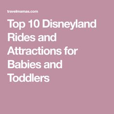 Top 10 Disneyland Rides and Attractions for Babies and Toddlers