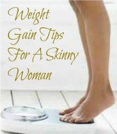 Weight Gain Tips For A Skinny Woman