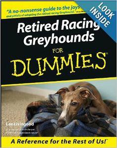 Retired Racing Greyhounds For Dummies: Lee Livingood: 9780764552762: Amazon.com: Books
