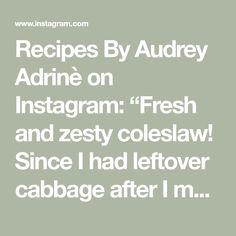 """Recipes By Audrey Adrinè on Instagram: """"Fresh and zesty coleslaw!  Since I had leftover cabbage after I made Borsh and also some leftover salad dressing I made few days ago I…"""" Coleslaw, Salad Dressing, Cabbage, Salads, Fresh, Day, Recipes, Instagram, Coleslaw Salad"""