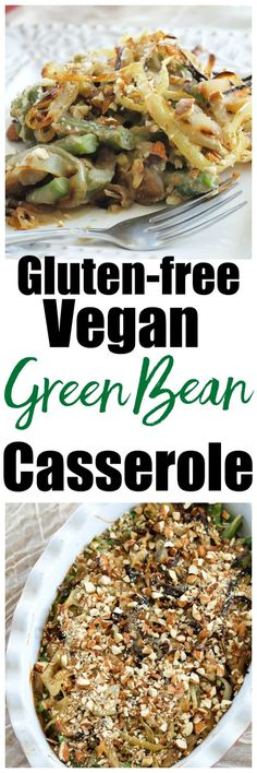 Healthy Green Bean Casserole (Vegan and Gluten Free) - so much better than the one with canned soup!! This is incredible!! Great homemade and healthy recipe.