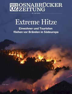 Unser heutiges Cover der App: Durch die extreme Hitzewelle brennen tausende Hektar #Wald und Buschland in Südeuorpa. Einwohner und Touristen müssen fliehen.