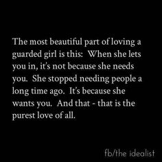 The most beautiful part of loving a guarded girl...