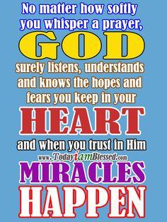 Miracles happen when you trust in God. Believe In Miracles, Miracles Happen, Faith Quotes, Words Quotes, Sayings, Qoutes, Love Scriptures, Scripture Verses, Bible