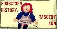 Forbidden History: Did You Know that Raggedy Ann is an Iconic symbol for Vaccine Induced Injury and Death?