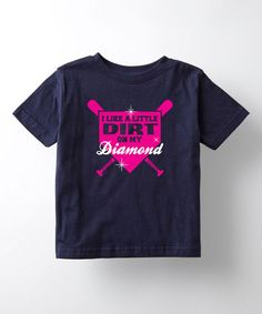 Another great find on #zulily! Navy 'I Like A Little Dirt On My Diamond' Tee - Toddler & Girls #zulilyfinds