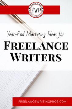 Year-End Marketing Ideas for Freelance Writers