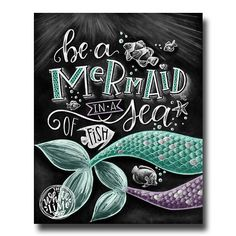 ♥ Be A Mermaid In A Sea Of Fish ♥ ♥ L I S T I N G ♥ Each image is originally hand drawn with chalk and converted digitally. Chalkboard prints maintain the authenticity and dust of the original drawing smudge free. All prints are printed on Deep Matte Fujicolor Crystal Archive