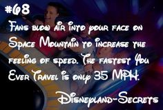 Did you know that Space Mountain only travels 35 MPH? The only reason that the a… Did you know that Space Mountain only travels 35 MPH? The only reason that the attraction feels so fast is because fans are stationed… Continue Reading → Disney World Facts, Disney World Secrets, Disneyland Secrets, Disney Fun Facts, Disney Tips, Disney Memes, Disney Quotes, Disneyland Hacks, Space Mountain