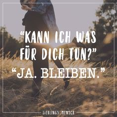 """""""Kann ich was für dich tun?"""" """"Ja, bleiben."""" - VISUAL STATEMENTS® Wise Quotes, Faith Quotes, Fake Friendship, Visual Statements, Sad Love, Love Messages, True Words, To My Future Husband, Picture Quotes"""