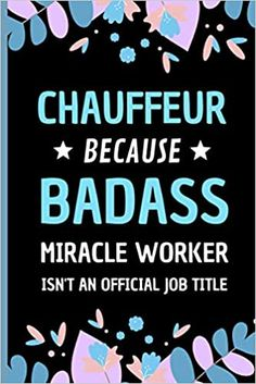 Amazon.com: Chauffeur Because Badass Miracle Worker Isn't An Official Job Title: Funny Notebook Gift for Chauffeur - Adorable Journal Present for Men and Women (9798558432190): Press, Sweetish Taste: Books Transportation Jobs, Bus Driver Gifts, Taxi Driver, Presents For Men, Job Title, Kids Boxing, Dog Gifts, Book Club Books, Book Recommendations