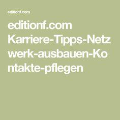 editionf.com Karriere-Tipps-Netzwerk-ausbauen-Kontakte-pflegen