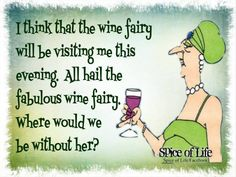 I think the wine fairy will be visiting me this evening. All hail the wine fairy. Wine Shop At Home, Wine Jokes, Wine Funnies, Traveling Vineyard, Wine Down, Coffee Wine, Wine Wednesday, Wine Cocktails, In Vino Veritas