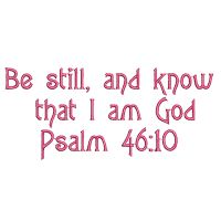Be still and know psalm 46:10 free machine embroidery design from Designs by Juju