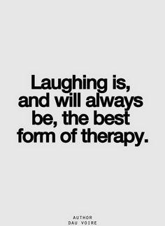 Rir é , e sempre será , a melhor forma de terapia