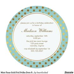 Mint Faux Gold Foil Polka Dots Pattern Card Elegant invitation design features a trendy and chic faux gold foil polka dots pattern and it is the perfect design for your next sweet sixteen party, quinceanera, birthday party, baby shower, etc Elegant Invitations, Bridal Shower Invitations, Invitation Design, Custom Invitations, Invite, Party Invitations, Tea Lounge, Birthday Supplies, Party Supplies