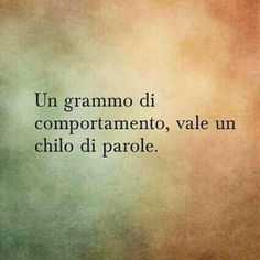 Un grammo Vs un chilo Words Quotes, Love Quotes, Sayings, Italian Phrases, Something To Remember, Meaningful Quotes, True Words, Cool Words, Sentences