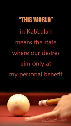 """""""This world"""" in Kabbalah means the state where our desires aim only at my personal benefit Kabbalah Quotes, Wednesday Wisdom, Spiritual Awakening, Interesting Facts, Good To Know, Get Started, Quote Of The Day, Quotations, Fun Facts"""