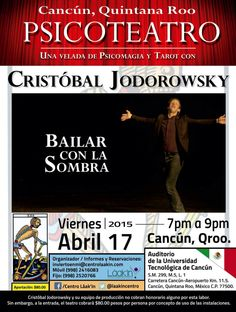 PSICOTEATRO con  Cristóbal Jodorowsky. Viernes 17 de abril. 19 hrs. Auditorio de la UT. Inversión: 80 pesos.