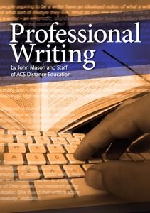 After almost 40 yrs of professional writing -I've produced this book ...telling you what I've learnt along the way. Learn from my experience. http://www.acsbookshop.com/products/2264-professional-writing-pdf-ebook.aspx