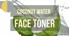 Toning is one of the important skin care routines. Making a refreshing homemade coconut water face toner is easy to do at home. Toner For Face, Skin Toner, Naturally Beautiful, Coconut Water, Beauty Skin, Skin Care, Skincare Routine, Skins Uk, Skincare