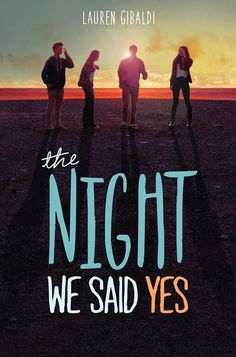 YA Highway: Cover Reveal and Giveaway! THE NIGHT WE SAID YES by Lauren Gibaldi