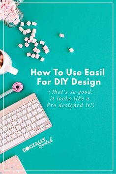 How to use Easil for DIY Design that's so good it looks like a Pro Designed It