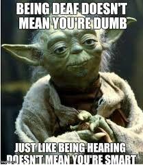Image result for meme for deaf people