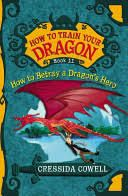 How To Train Your Dragon: How to Betray a Dragon's Hero [Book]
