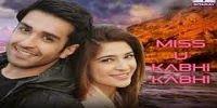 Urdu Play: Miss U Kabhi Kabhi Last Episode 13 full on Hum Sitaray 24th July 2015