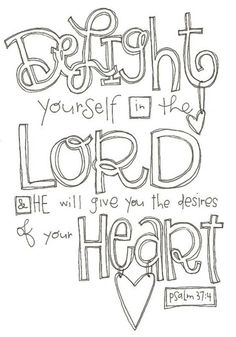 Psalm 37:4 - I can print this and color it to match my living room decor!