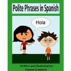 Polite Phrases in Spanish is a booklet that focuses on different kinds of polite phrases like please and thank you in Spanish.    Included:   1...