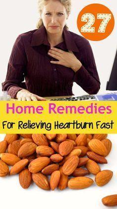 27 Home Remedies for Relieving Heartburn Fast #StopAcidRefluxAndHeartburn #naturalremediesforheartburn