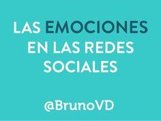 10 emociones que venden en las Redes Sociales (y 50 acciones) by Bruno Vázquez-Dodero via slideshare