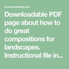 Downloadable PDF page about how to do great compositions for landscapes. Instructional file in PDF.