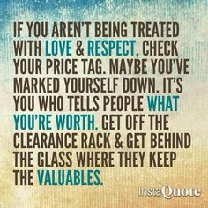 Be valued!!! So many people need to read this!!!