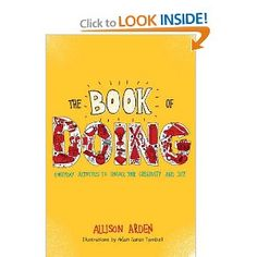 Amazon.com: The Book of Doing: Everyday Activities to Unlock Your Creativity and Joy (9780399537349): Allison Arden: Books