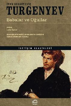 babalar ve ogullar - ivan sergeyevic turgenyev - iletisim yayincilik  http://www.idefix.com/kitap/babalar-ve-ogullar-ivan-sergeyevic-turgenyev/tanim.asp
